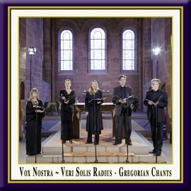 Gregorian Chants · Vox Nostra · Veri Solis Radius