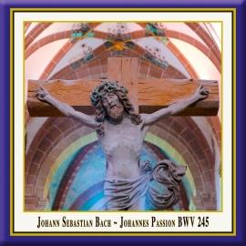 J. S. Bach · St. John Passion · Johannes-Passion