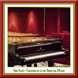 Ysaÿe: Variations for 2 Pianos, Op. 10