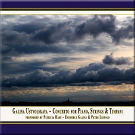 USTVOLSKAYA: Concerto for Piano, Strings & Timpani