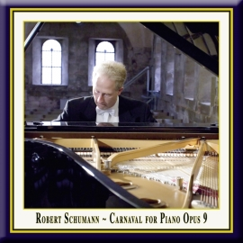 """SCHUMANN: Carnaval for Piano, Op. 9 """"Little Scenes on Four Notes"""""""