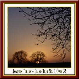Turina: Piano Trio No. 1 in D Major, Op. 35