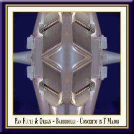 Barbirolli: Concerto in F Major · Pan Flute & Organ