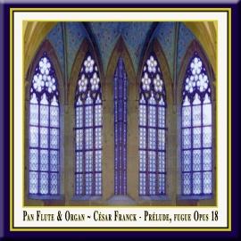 Franck: Prélude, Fugue et Variation, Op. 18 · Panflöte & Orgel