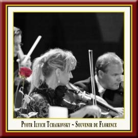 TCHAIKOVSKY: Souvenir de Florence for String Orchestra, Op. 70