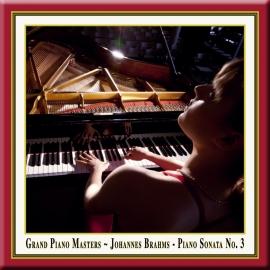 BRAHMS: Piano Sonata No. 3 in F Minor, Op. 5