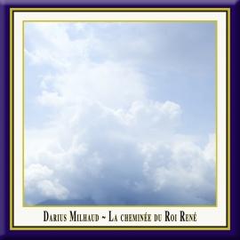 MILHAUD: La cheminée du roi René for Wind Quintet, Op. 205