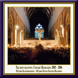 Teil 08: Konzert-Höhepunkte aus dem Kloster Maulbronn 2005-2006