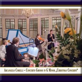 """Corelli: Concerto Grosso in G Minor, Op. 6 No. 8 """"Christmas Concerto"""""""