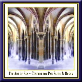 The Art Of Pan · Concert For Pan Flute & Organ