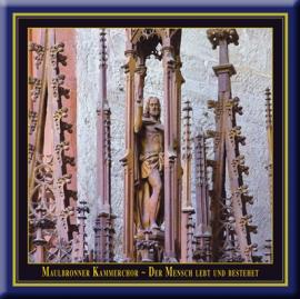 Maulbronner Kammerchor · Der Mensch lebt und bestehet